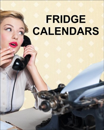 Fridge Calendars | Be seen all year round